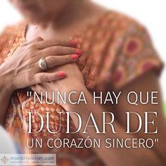 #nunca #dudar #corazónsincero #corazón #sabiduría #maestriadelser #conciencia #amor
