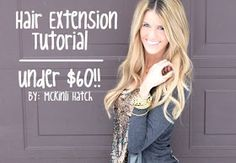 MaKeover with McKi: My Hair Extensions Tutorial, UNDER $60!!