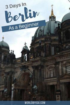 3 Days in Berlin as a Beginner - World By Isa Simple guide for a first time travel in Berlin, Germany