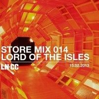 LN-CC STORE MIX 014 Lord Of The Isles by Lord Of The Isles on SoundCloud