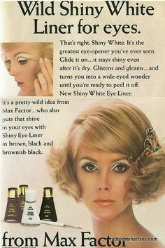 White eye liner Max Factor Wild Shiny White Liner for Eyes.Max Factor Wild Shiny White Liner for Eyes. Mod Makeup, 1960s Makeup, Retro Makeup, Hair Makeup, Sixties Makeup, Vintage Makeup Ads, Vintage Beauty, Vintage Ads, Vintage Eyeliner