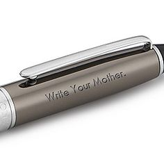 Write your Mother pen!