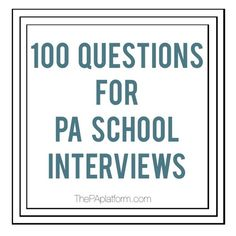 The PA Platform - 100 Questions for Physician Assistant (PA) School Interviews