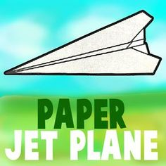 How to Fold a Paper Jet Airplane with Folding Pictures and Directions