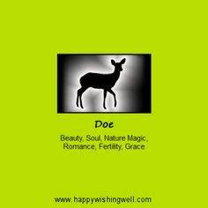 Doe (Deer) animal spirit guide, Spirit of Doe online info link with facts about the Doe animal totem and its meaning in nature magic, myth and folklore. http://www.happywishingwell.com/madamhelga/doe.html