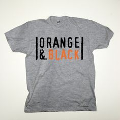 """""""Orange is Black"""" T-Shirt ONLY AT http://www.barktees.com $19.99"""