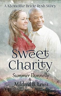 My Sweet Charity: A Klondike Bride Rush Story