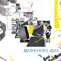 """Midnight Oil """"10, 9, 8, 7, 6, 5, 4, 3, 2, 1"""""""
