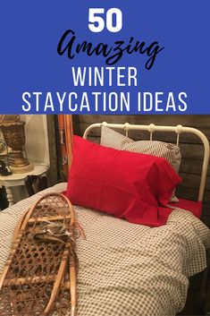 50 Amazing Winter Staycation Ideas - Vacation at Home - click to find out more