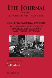 """The Civil War Still Matters"" - new issue of the Journal of the Rutgers University Libraries  Read it here: http://jrul.libraries.rutgers.edu/index.php/jrul"