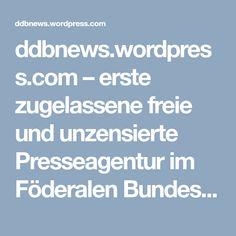 ddbnews.wordpress.com – erste zugelassene freie und unzensierte Presseagentur im Föderalen Bundesstaat Deutschland