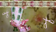 Paper Secret 11: Tips to make a  Paper Shoe house