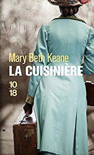 Critiques, citations, extraits de La cuisinière de Mary Beth Keane. Aussi haletant qu'un thriller, cet ouvrage retrace le bouleversant des...