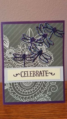 This Birthday card was made with paper from general Craft stores. I used a Stampin Up stamp from a paper Pumpkin box. The cutout was made with Stampin Up framelit set Detailed Dragonfly.  For ink I used Stampin Up Elegant Eggplant.