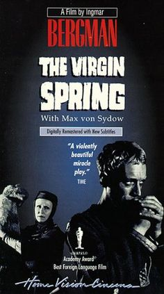 The Virgin Spring (Bergman)  Not always easy to watch, but well worth it.