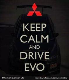 Keep calm and drive an evo <3