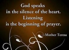 When we pray we speak to God, when we meditate we can hear His answers....