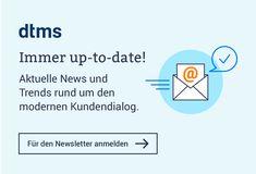 Mit unserem Newsletter informieren wir Sie regelmäßig über aktuelle Trends und Neuigkeiten rund um den modernen Kundendialog. Jetzt abonnieren!
