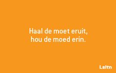 Take the I must out and keep your courage (in Dutch it souds better because 'moet' en 'moed' sound the same but mean something else). Poem Quotes, Words Quotes, Funny Quotes, Life Quotes, Sayings, The Words, Cool Words, Positive Quotes, Motivational Quotes