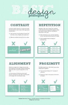 Basic Design Principles: Contrast • Repetition • Alignment • Proximity (Content: Robin Williams, 'The Non-Designer's Design Book)