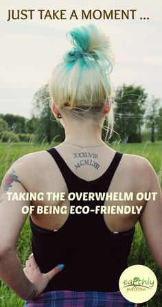 It can feel the same when you are trying to be eco-friendly. There seems like there is so much you have to do to make the change to an eco-friendly lifestyle. You have to think about how much energy you are consuming... #overwhelm #ecofriendly #environement #open mind