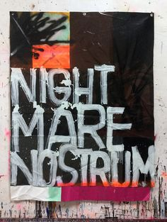 Hermann Josef Hack, NIGHT MARE NOSTRUM, 160308, painting and spray paint on tarpaulin, 185 x 139 cm, 2016