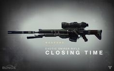 Destiny exotic sniper rifle Closing time (patience and time)