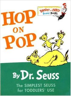 Hop on Pop by Dr. Seuss (The Simplest Seuss for Toddler's Use). This is another classic Dr. Seuss book, full of rhyming words. It has simple words and illustrations that give clues to the meaning of the words. Good Books, Books To Read, My Books, Dr Suess Books, Free Books, Story Books, Hop On Pop, Dr Seuss Activities, Apple Activities