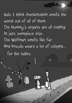 If you've never stopped to think about how Halloween monsters smell, now's the time. Frankenstein, Mummys, Wolfman and Dracula? What do they smell like? Halloween Cartoons, Holidays Halloween, Spooky Halloween, Halloween Crafts, Happy Halloween, Halloween Humor, Halloween Poems, Halloween Stuff, Creepy Pictures