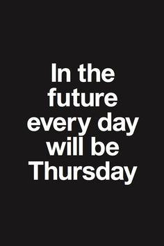 Thursday forever