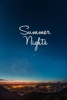 This summer I will...stay up as late as I can and soak up every moment of this Summer of 2013.