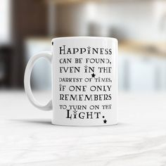 Happiness can be found even in the darkest of times, if one only remembers to turn on the light, mugs with quotes, Inspired coffee cup #coffeetime #giftidea