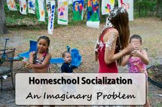 Homeschool Socialization: An Imaginary Problem | The Holistic Homeschooler