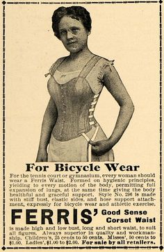 """1897 Ferris Good Sense Corset Bicycle waist. These are more """"reform"""" than Fashion but they appeal to me!"""