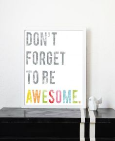 Don't Forget to Be Awesome print. Perfect for the boys rooms.