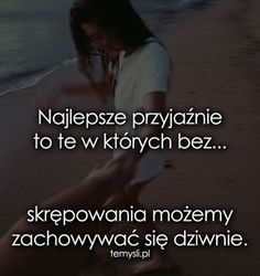 Najlepsze przyjaźnie to te w których bez... Sad Quotes, Daily Quotes, Motivational Quotes, Life Quotes, Inspirational Quotes, Saving Quotes, God Loves You, Positive Words, Man Humor