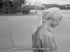 Madness is like intelligence.