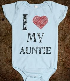 I love my Auntie onesie!! @Leslie Lippi Swearingin Aide Creations for the twins!