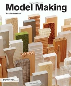 Model Making (The Architecture Brief Series) by Megan Werner http://smile.amazon.com/dp/1568988702/ref=cm_sw_r_pi_dp_Mcqzvb1WRDA57