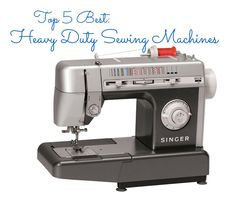 Top 5 Best Heavy Duty Sewing Machines | The Best Sewing Machines for Beginners