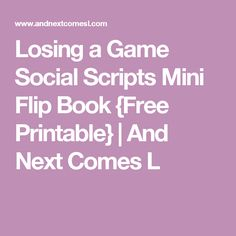 Losing a Game Social Scripts Mini Flip Book {Free Printable} | And Next Comes L