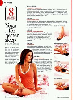Bedtime Yoga. The words are small on this   website but it really works. Wait until just before it is time to go to bed   because it will put you to sleep.