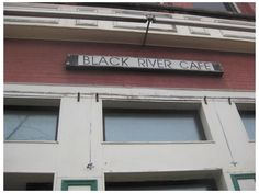 Black River Cafe.