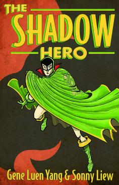 The Shadow Hero by Gene Luen Yang & Sonny Liew - comic, retelling of The Green Turtle (classic comic), superhero, adventure