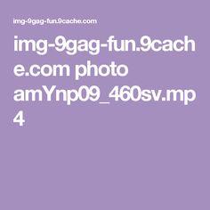 img-9gag-fun.9cache.com photo amYnp09_460sv.mp4