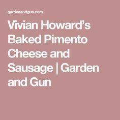 Vivian Howard's Baked Pimento Cheese and Sausage | Garden and Gun