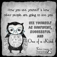 It's not about how you look, it's about how you see!  How you see yourself is how other people are going to see you. See yourself as confident, successful and one of a kind. ~Joel Osteen   _More fantastic quotes on: https://www.facebook.com/SilverLiningOfYourCloud  _Follow my Quote Blog on: http://silverliningofyourcloud.wordpress.com/