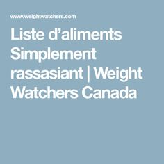 Liste d'aliments Simplement rassasiant | Weight Watchers Canada