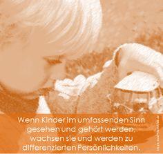 Wenn Kinder im umfassenden Sinn gesehen und gehört werden,  wachsen sie und werden zu differenzierten Persönlichkeiten. Jesper Juul • familylab.de
