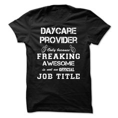 Awesome shirt for Daycare provider